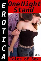 Erotica: One Night Stand, Tales of Sex