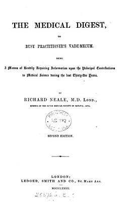 The medical digest, a means of ready reference to the principal contributions to medical science during the last thirty years