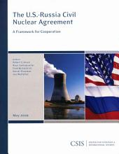 The U.S.-Russia Civil Nuclear Agreement: A Framework for Cooperation