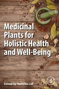 Medicinal Plants for Holistic Health and Well Being