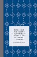 Explaining the Genetic Footprints of Catholic and Protestant Colonizers PDF