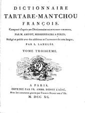 Dictionnaire Tartare-Mantchou-Francois, compose Dapres un dictionaire Mantchou-Chinois. Redige et publie ... par L. Langles: Volume3