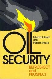 Oil Security: Retrospect and Prospect