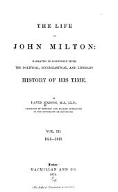The Life of John Milton: Narrated in Connexion with the Political, Ecclesiastical, and Literary History of His Time, Volume 3