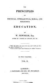The principles of physical, intellectual, moral, and religious education: Volume 2