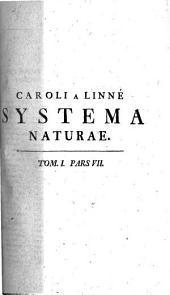 Systema Naturae: Per Regna Tria Naturae, Secundum Classes, Ordines, Genera, Species, Cum Characteribus, Differentiis, Synonomis, Locis, Volume 1, Issue 7