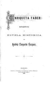 Enriqueta Faber: ensayo de novela historica