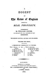 A Digest of the Laws of England Respecting Real Property: Volume 1