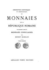 Description historique et chronologique des monnaies de la République romaine vulgairement appelées monnaies consulaires: Volume1