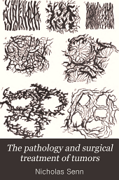 The Pathology and surgical treatment of tumors