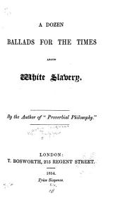 A Dozen Ballads for the Times about White Slavery