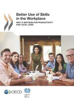 Better Use of Skills in the Workplace Why It Matters for Productivity and Local Jobs PDF