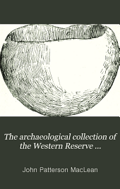 The Archaeological Collection of the Western Reserve Historical Society