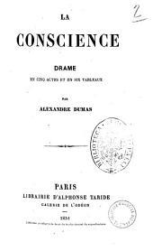 La conscience drame en cinq actes et en six tableaux par Alexandre Dumas