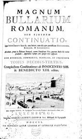 Magnum bullarium Romanum, a beato Leone Magno usque ad Benedictum XIV.: Volume 9