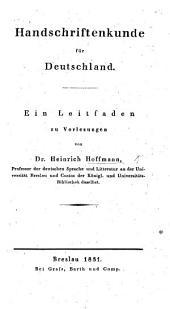 Handschriftenkunde für Deutschland. Ein Leitfaden zu Vorlesungen