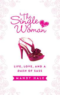 The Single Woman  Life  Love  and a Dash of Sass Book