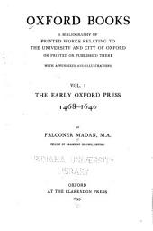 Oxford Books: A Bibliography of Printed Works Relating to the University and City of Oxford Or Printed Or Published There, Volume 1