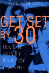 Get Set by 30: How to Put Yourself in the Financial Driver's Seat