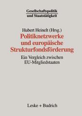 Politiknetzwerke und europäische Strukturfondsförderung: Ein Vergleich zwischen EU-Mitgliedstaaten