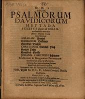 Psalmorum Davidicorum heptada a CXXXVII usque ad CXLIII