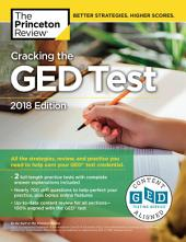 Cracking the GED Test with 2 Practice Exams, 2018 Edition: All the Strategies, Review, and Practice You Need to Help Earn Your GED Test Credential