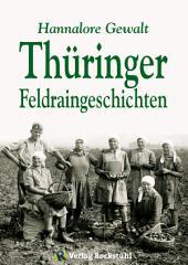 Thüringer Feldraingeschichten: Erinnerungen an Thüringen