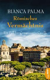 Römisches Vermächtnis: Ein Fall für Commissario Caselli