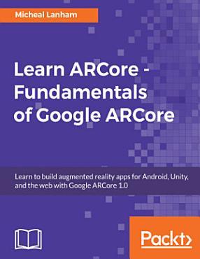 Learn ARCore   Fundamentals of Google ARCore PDF