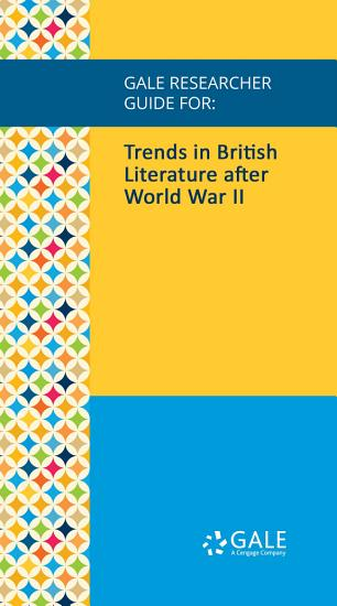 Gale Researcher Guide for  Trends in British Literature after World War II PDF