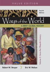 Ways of the World  A Brief Global History  Value Edition PDF