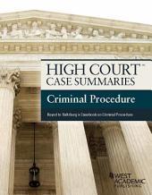 High Court Case Summaries, Criminal Procedure (Keyed to Saltzburg, 10th): Edition 10