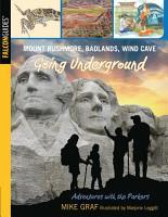 Mount Rushmore  Badlands  Wind Cave  Going Underground PDF
