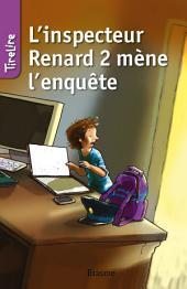 L'inspecteur Renard 2 mène l'enquête: Une histoire pour les enfants de 8 à 10 ans