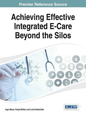 Achieving Effective Integrated E Care Beyond the Silos