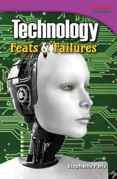 Technology: Feats & Failures