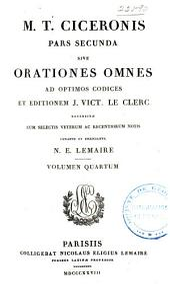 M. T. Ciceronis quae exstant omnia opera: Parssecunda, sive Orationes omens, rec. J. V. LeClerc, N. E. Lemaire