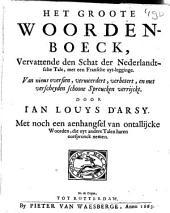 Het groote woordenboeck, vervattende den schat der Nederlandtsche tale, met een Fransche uyt-legginge: Volume 1