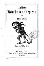 Lustiges Komödienbüchlein: von Franz Pocci. 2