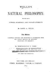 Wells's Natural Philosophy: For the Use of Schools, Academies, and Private Students, Volume 1