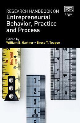 Research Handbook on Entrepreneurial Behavior  Practice and Process
