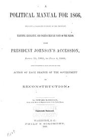 A Political Manual for 1866 [to 1869]: Volume 1