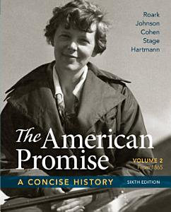 The American Promise  A Concise History  Volume 2 Book