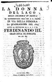 La donna del lago melo-dramma in musica da rappresentarsi nell'Imp. e R. Teatro in via della Pergola la Quadragesima del 1824 sotto la protezione di S.A.I. e R. Ferdinando 2. Gran-Duca di Toscana ec. ec. ec