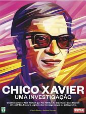 Chico Xavier – Uma Investigação