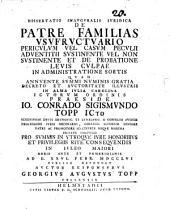 Dissertatio inauguralis iuridica de patre familias usufructuario periculum vel casum peculii adventitii sustinente vel non sustinente et de probatione levis culpae in administratione sortis