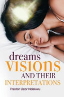 Dreams  Visions and Their Interpretations PDF