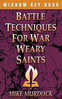Battle Techniques for War Weary Saints PDF