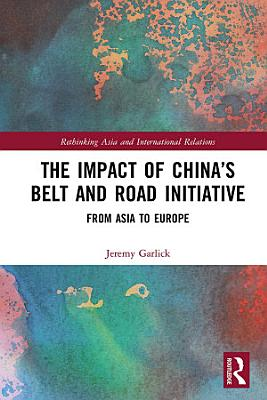 The Impact of China   s Belt and Road Initiative