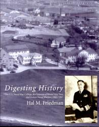 Digesting History The U S Naval War College The Lessons Of World War Two And Future Naval Warfare 1945 1947 Book PDF